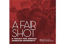 A Fair Shot: A Toolkit for African American Prosperity